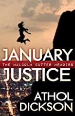 January Justice (The Malcolm Cutter Memoirs)