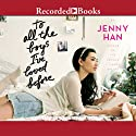 To All the Boys I've Loved Before (       UNABRIDGED) by Jenny Han Narrated by Laura Knight Keating