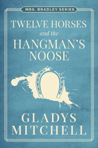 Twelve Horses and the Hangman's Noose (Mrs. Bradley) PDF