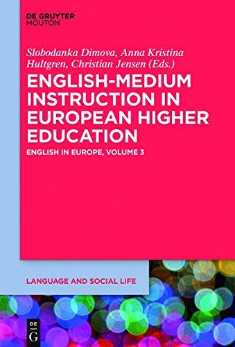 English-Medium Instruction in European Higher Education: English in Europe, Volume 3 (Language and Social Life)