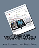 Interfacing the Arduino with a PC Using RobotBASIC's Protocol