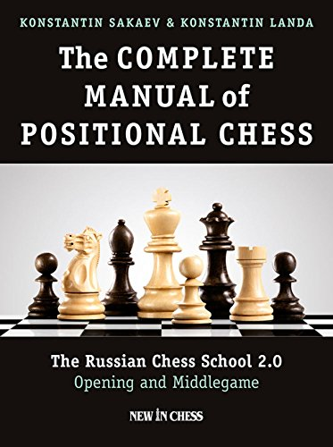 The Complete Manual of Positional Chess: The Russian Chess School 2.0 - Opening and Middlegame (Chess Positional compare prices)