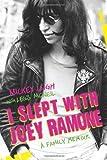 I Slept with Joey Ramone: A Family Memoir