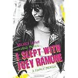 I Slept with Joey Ramone: A Family Memoir ~ Legs McNeil