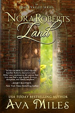 Nora Roberts Land (Dare Valley Series Book 1) by Ava Miles