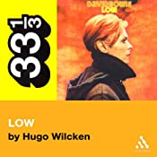 David Bowie's Low (33 1/3 Series) | [Hugo Wilcken]