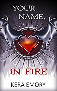Your Name, In Fire by Kera Emory ebook deal