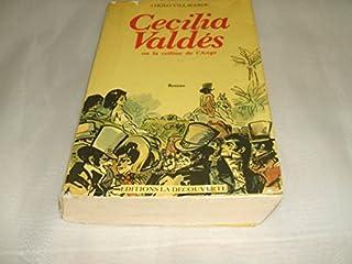 Cecilia Valdés ou la colline de l'Ange : roman, Villaverde, Cirilo