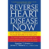 Reverse Heart Disease Now: Stop Deadly Cardiovascular Plaque Before it's Too Lateby Stephen T. Sinatra M.D.