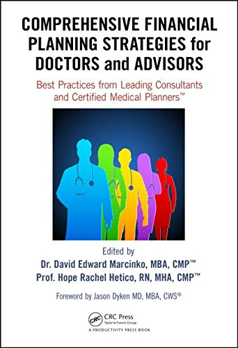 Comprehensive Financial Planning Strategies for Doctors and Advisors: Best Practices from Leading Consultants and Certified Medical Planners(TM)