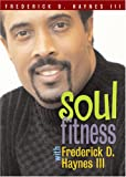 Soul Fitness with Frederick D. Haynes III