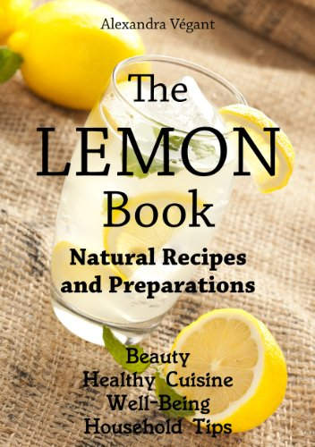 The Lemon Book - Natural Recipes and Preparations
