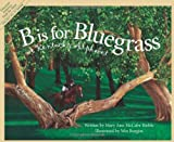 img - for B Is For Bluegrass: A Kentucky Alphabet (Discover America State by State) book / textbook / text book