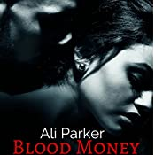 Blood Money: Bad Money Series, Book 1 | Ali Parker