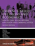 img - for Evidence-based Decisions and Economics: Health Care, Social Welfare, Education and Criminal Justice book / textbook / text book