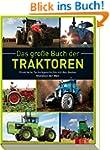 Das gro�e Buch der Traktoren: Illustr...