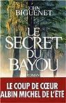 Le secret du Bayou par Biguenet