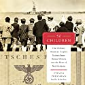 50 Children: One Ordinary American Couple's Extraordinary Rescue Mission into the Heart of Nazi Germany Audiobook by Steven Pressman Narrated by Robert Fass