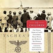 50 Children: One Ordinary American Couple's Extraordinary Rescue Mission into the Heart of Nazi Germany | [Steven Pressman]