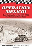 img - for Operation Mexico! Carl Kiekhaefer vs. the 1951-1953 Pan American Road Race book / textbook / text book