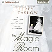The Magic Room: A Story About the Love We Wish for Our Daughters | [Jeffrey Zaslow]