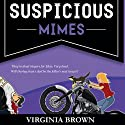 Suspicious Mimes: A Blue Suede Memphis Mystery, Book 3 (       UNABRIDGED) by Virginia Brown Narrated by Karen Commins, Drew Commins