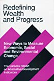 img - for Redefining Wealth and Progress: New Ways to Measure Economic, Social, and Environmental Change (Diversification Series) book / textbook / text book