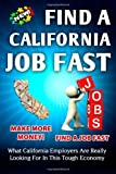 Nick Vulich Find a California Job FAST: What California Employers Are Really Looking For In This Tough Economy: 2 (Find A Job Fast)