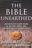 img - for The Bible Unearthed: Archaeology's New Vision of Ancient Israel and the Origin of Its Sacred Texts by Finkelstein, Israel, Silberman, Neil Asher (2001) Hardcover book / textbook / text book