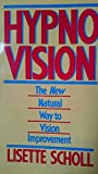 img - for Hypno-Vision: The New Natural Way to Vision Improvement book / textbook / text book