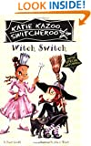 Witch Switch: Super Special (Katie Kazoo, Switcheroo)