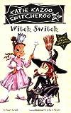 Witch Switch: Super Special (Katie Kazoo, Switcheroo) (0448443309) by Nancy E. Krulik