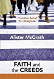 Christian Belief for Everyone: Faith and Creeds (028106833X) by McGrath, Alister