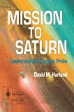 img - for Mission to Saturn: Cassini and the Huygens Probe (Springer Praxis Books) book / textbook / text book