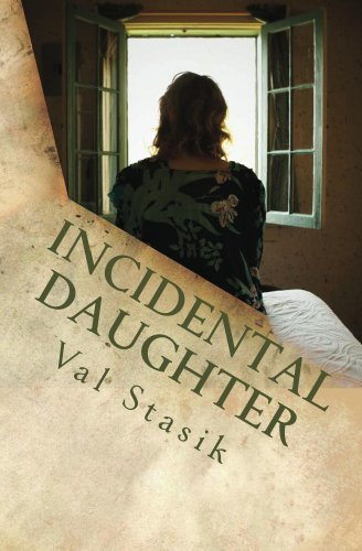 Incidental Daughter by Val Stasik
