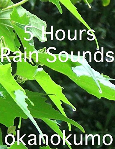 5 Hours Rain Sounds, nature sounds aoi
