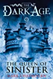 The Queen of Sinister (Dark Age, Book 2) (1616142006) by Chadbourn, Mark