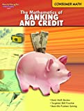 The Mathematics of Banking and Credit (Consumer Math series)
