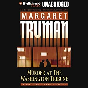 Murder at The Washington Tribune: Capital Crimes #21 | [Margaret Truman]