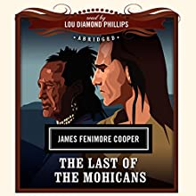 The Last of the Mohicans Audiobook by James Fenimore Cooper,  New Millennium Audio - producer Narrated by Lou Diamond Phillips