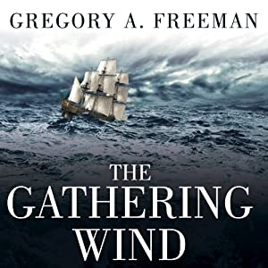 The Gathering Wind: Hurricane Sandy, the Sailing Ship Bounty, and a Courageous Rescue at Sea | [Gregory A. Freeman]