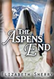 The Aspens End (The Aspen Series Book 4)