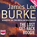 The Lost Get-Back Boogie Audiobook by James Lee Burke Narrated by Will Patton