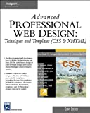 Advanced Professional website design: methods & Templates (CSS & XHTML) (Charles River Media Web)