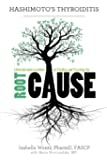 Hashimoto's Thyroiditis: Lifestyle Interventions for Finding and Treating the Root Cause