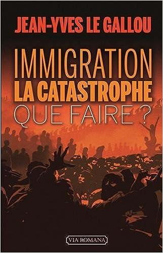 Immigration : la catastrophe. Que faire ? JY Le Gallou 51gG1i2N0iL._SX320_BO1,204,203,200_