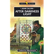John Calvin: After Darkness