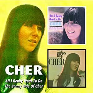 Cher All I Really Want To Do Sonny Side Of Cher