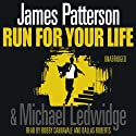 Run For Your Life: Michael Bennett, Book 2 (       UNABRIDGED) by James Patterson Narrated by Bobby Cannavale, Dion Graham