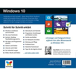 Windows 10: Schritt für Schritt erklärt. Alles auf einen Blick - so nutzen Sie Windows 10 optimal. Im praktischen Querformat. Komplett in Farbe. Fü